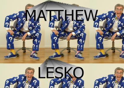 Matthew Lesko Is God