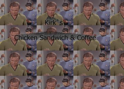 Capt. Kirk's Chicken Sandwich & Coffee (REFRESH ! )