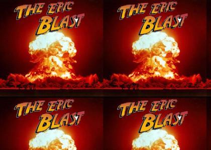 the epic blast