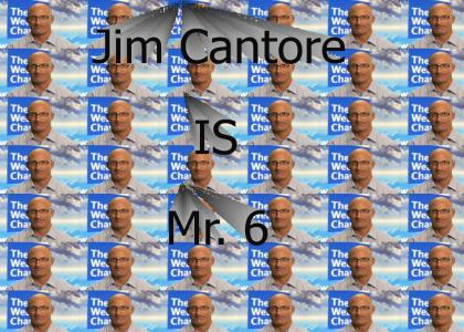 Jim Cantore is Mr. 6