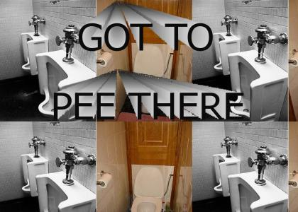 Got to Pee There