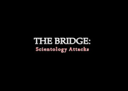 Scientology Censorship: The Bridge 3.0