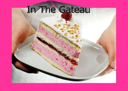 In the Gateau