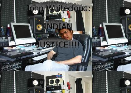 John Whitecloud: Indian Justice