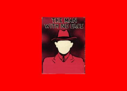 THEMANWITHNOFACE IS