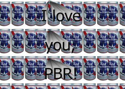I also love PBR