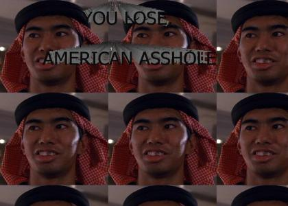 You lose american asshole
