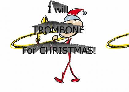 Ill Trombone For Christmas