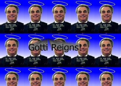 Gotti Reigns!