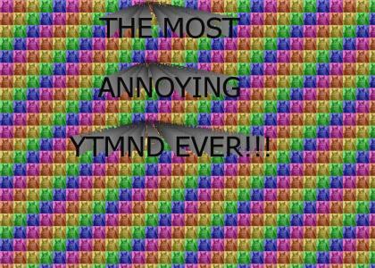 The Most Annoying YTMND Ever!