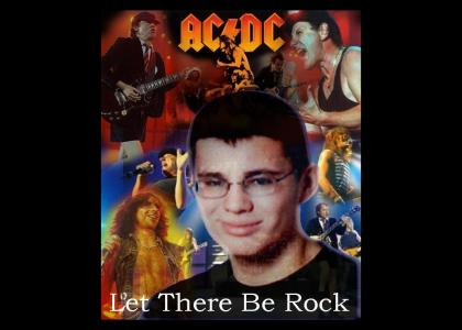 Let there be rock!