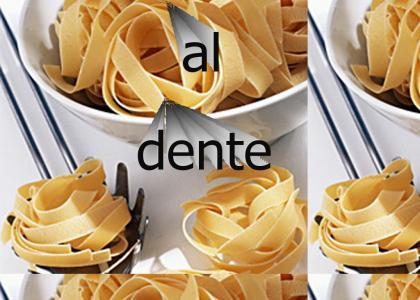 Al Dente pasta is just right