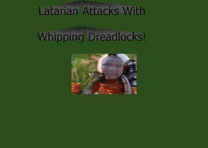 Latarian Attacks with Whipping Dreadlocks!