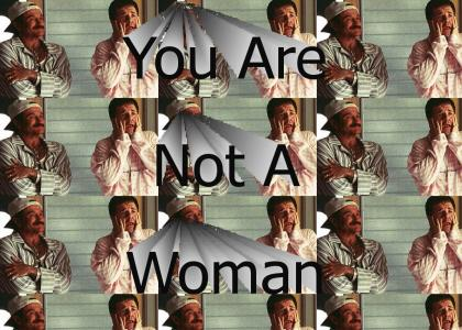 You're Not A Woman