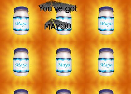 Youve got MAYO!! (New Pic)