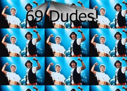 69 Dudes!