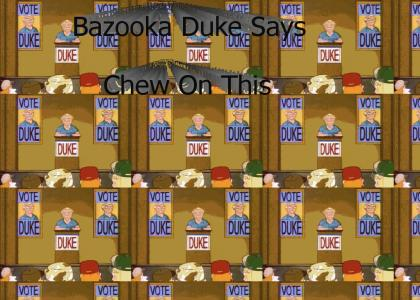 Bazooka Duke is Indestructible