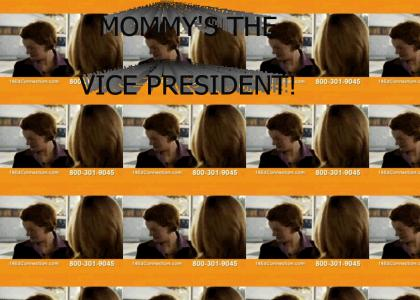 Mommy's the vice president!