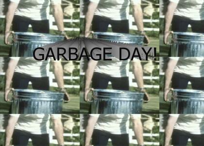Garbage Day! (refresh)