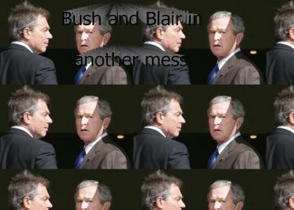 Bush and Blair in another mess
