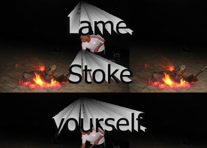Lame.  Stoke yourself.