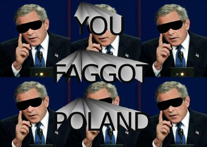 YOU FAGGOT POLAND