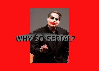 Why So Serial?
