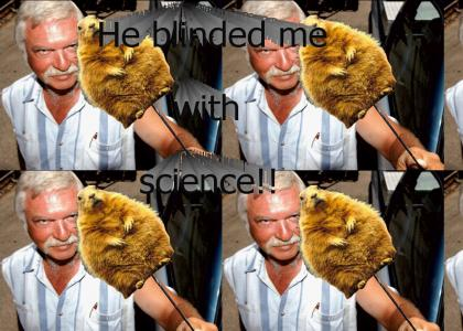 He blinded me with science!!