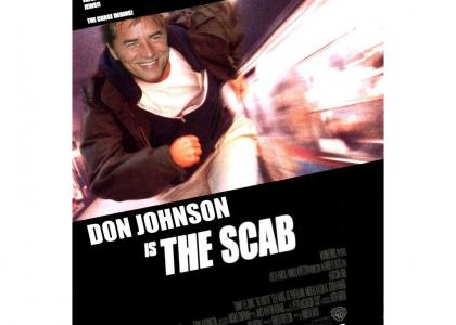 Don Johnson is.. The Scab