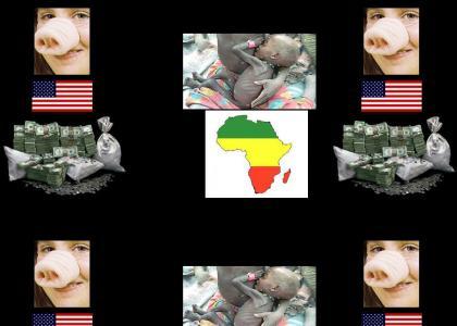 Poor Africa, greedy Americans
