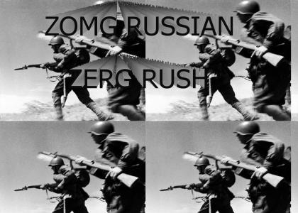 ZOMG RUSSIAN ZERG RUSH