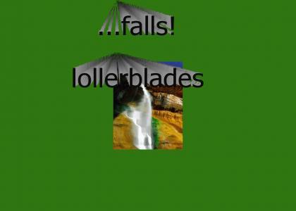 ...Falls!