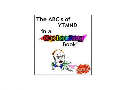 YTMND: Coloring Book! ( Now w/ ABC's! )
