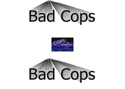 Bad Cops, Bad Cops