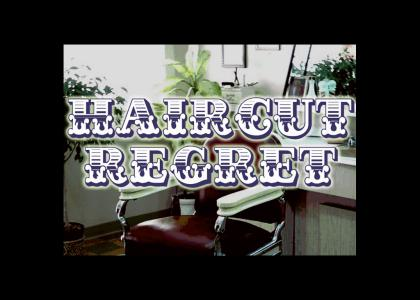 Haircut Regret !