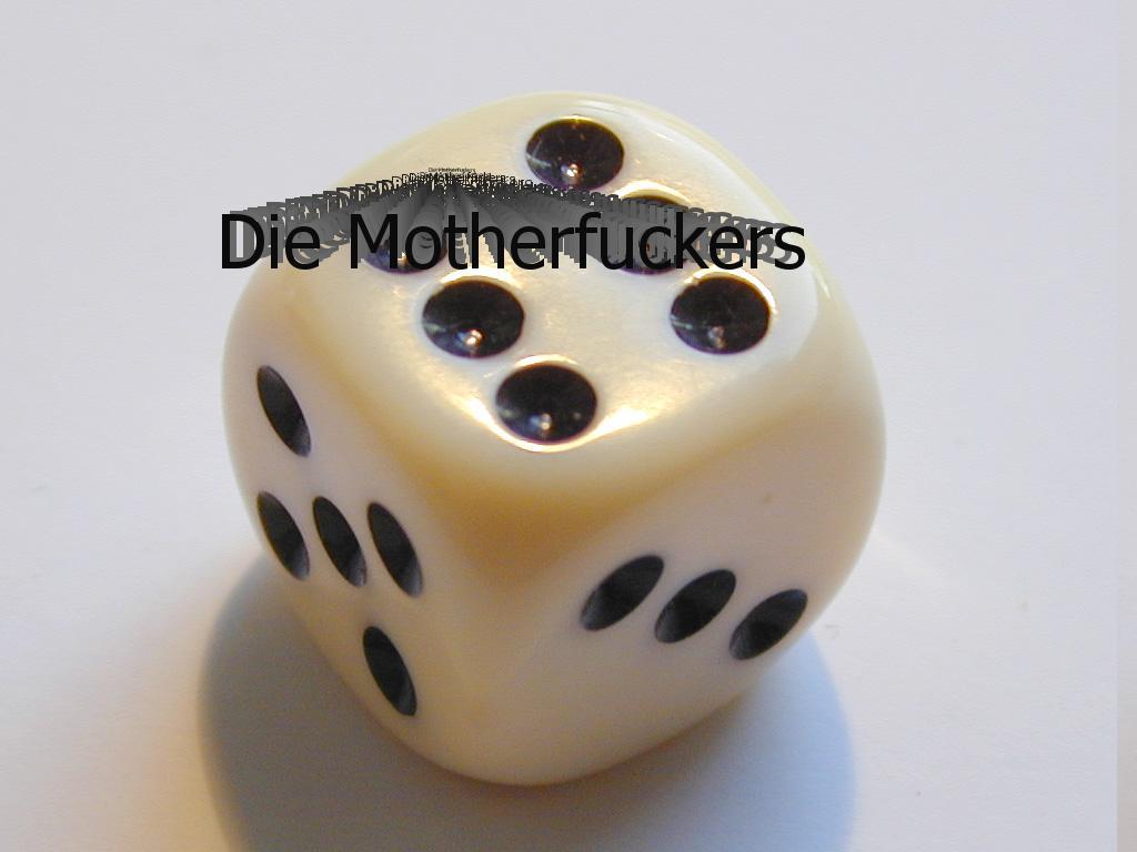 dicemotherfuckers