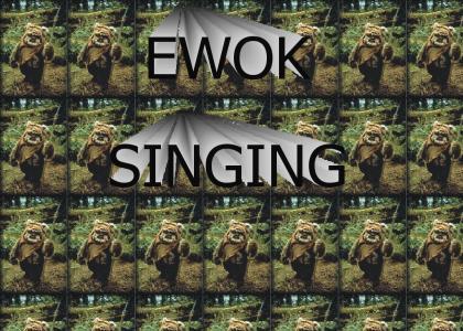 EWOK SINGING