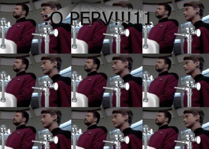 Riker is a perv :O