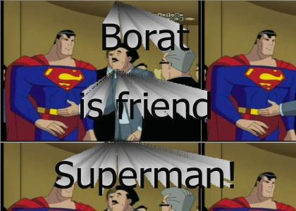Borat meets Superman!