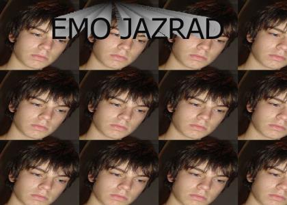 Jazrad is Emo
