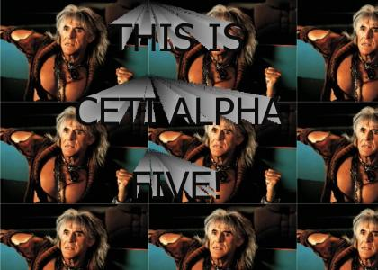 THIS IS CETI ALPHA FIVE!
