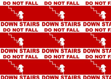 Dont Fall Down Stairs
