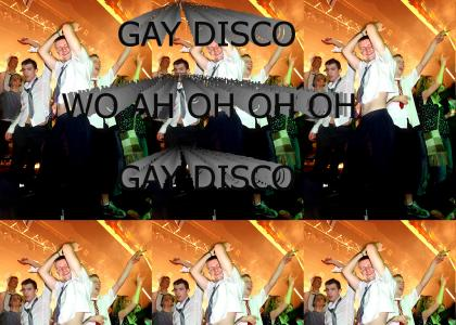 Gay Disco (woah)