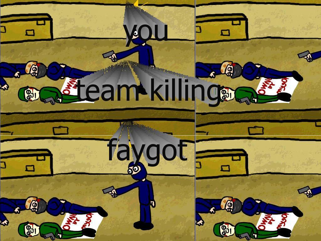youteamkillingfaygot