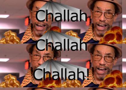 Challah Challah Challah!