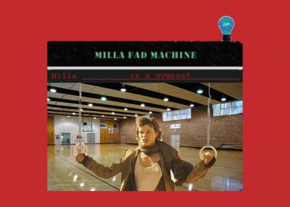 Milla Fad Machine ©