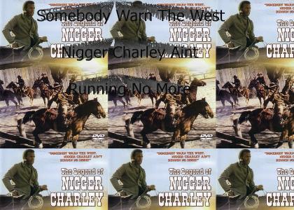Charley Ain't Running