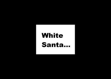 White Vs. Black Santa