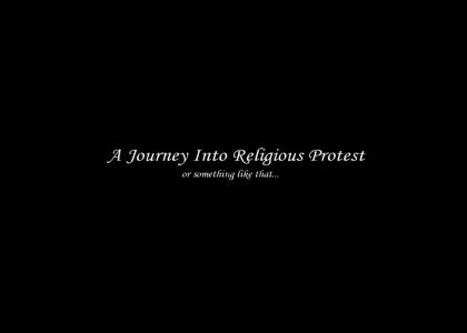 A Journey Into Religious Protest