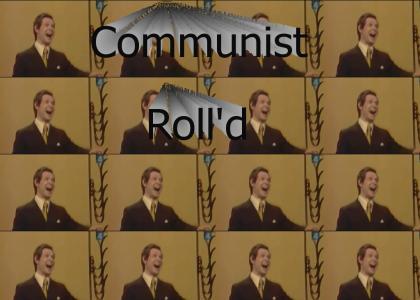 Communist Roll'd